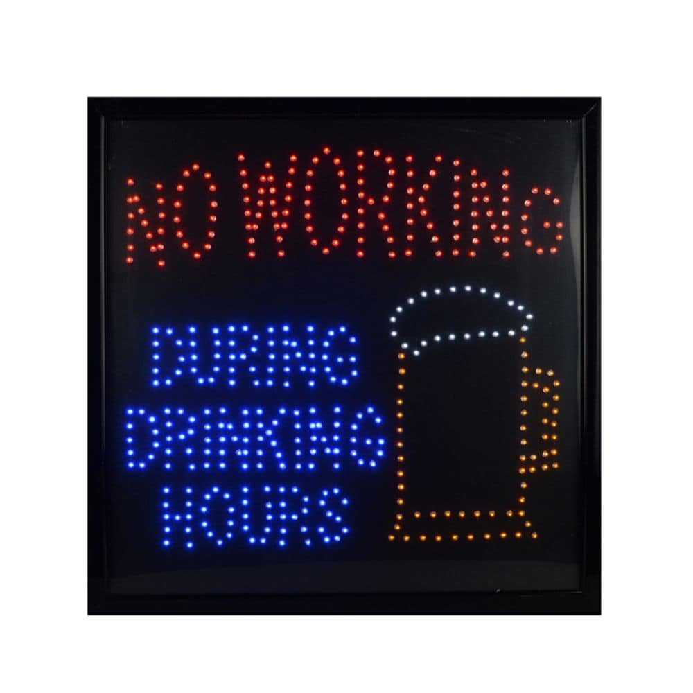 No Working During Drinking Hours LED Sign